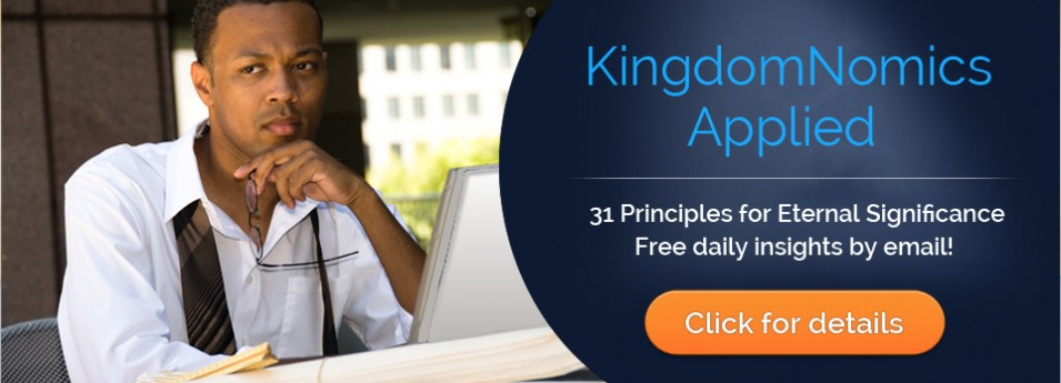 KingdomNomics Applied - Free devotional on 31 principals for eternal significance