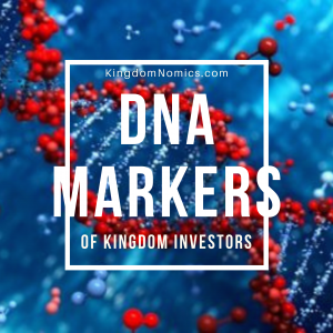DNA Markers of a Strategic Kingdom Investor | KingdomNomics.com