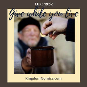 Giving While We Are Living | KingdomNomics.com