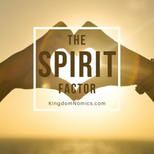 The Spirit Factor | kingdomnomics.com