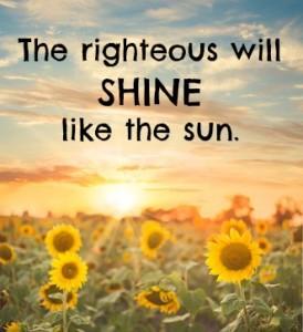 The righteous will shine like the sun   KingdomNomics