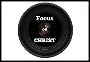 Focus on Christ | KingdomNomics.com