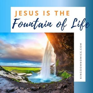 Jesus Christ is the source of our peace. He is the fountain of life.   KingdomNomics.com