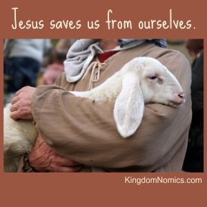 What a Savior! | KingdomNomics.com