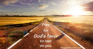 How to Experience God's Favor | KingdomNomics.com