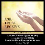 Ask, Trust, Receive