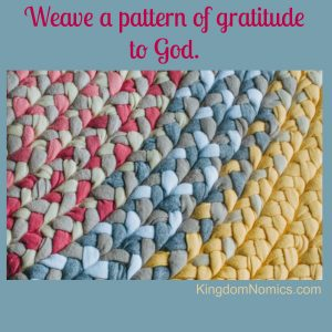 Weave a Pattern of Gratitude to God | KingdomNomics.com