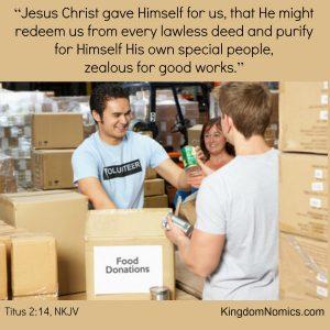 Good Works do Not Save Us; We are Saved to Do Good Works | KingdomNomics.com